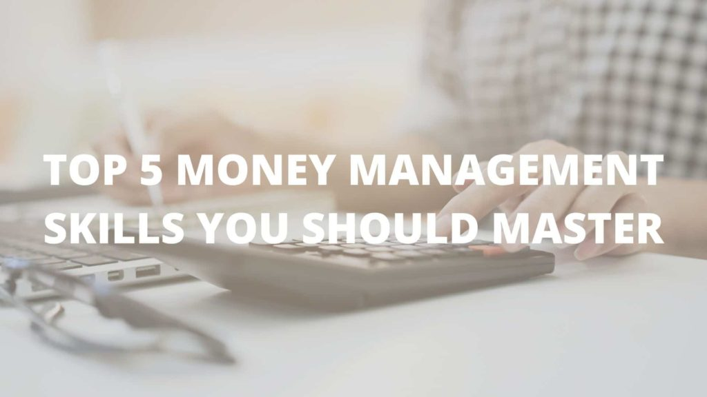 Top 5 Money Management Skills You Should Master