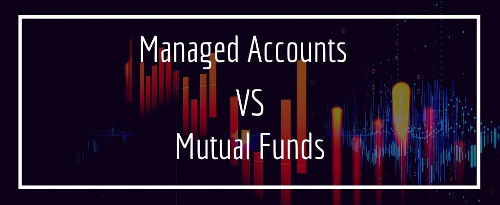 managed accounts vs. mutual funds