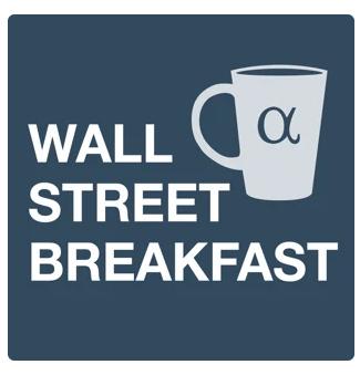 Wall Street Breakfast⎹  Seeking Alpha
